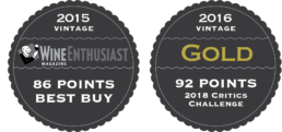 2015 Vintage - Wine Enthusiast - 86 Points - Best Buy, 2016 Vintage Gold - 92 Points - 2018 Critics Challenge
