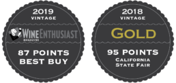 2019 Vintage - Wine Enthusiast - 87 Points - Best Buy, 2018 Vintage - Gold - 95 Points - California State Fair